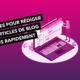 8 astuces pour rédiger des articles de blog plus rapidement
